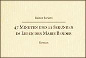 47 Minuten und 11 Sekunden im Leben der Marie Bender