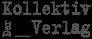 Der Kollektiv Verlag